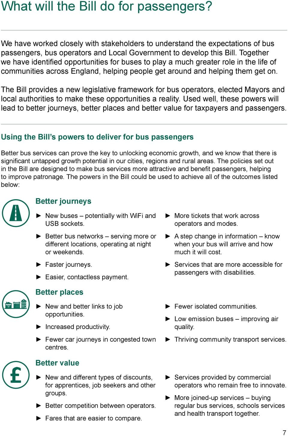 The Bill provides a new legislative framework for bus operators, elected Mayors and local authorities to make these opportunities a reality.