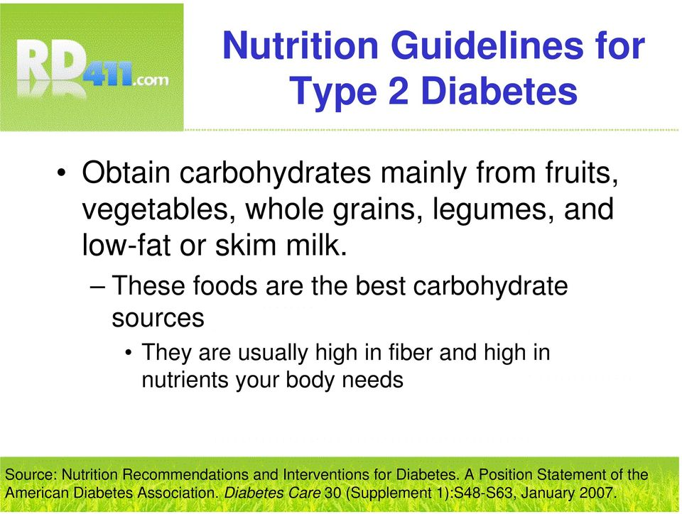 nutrients your body needs Source: Nutrition Recommendations and Interventions for Diabetes.