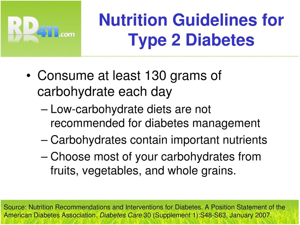 fruits, vegetables, and whole grains. Source: Nutrition Recommendations and Interventions for Diabetes.