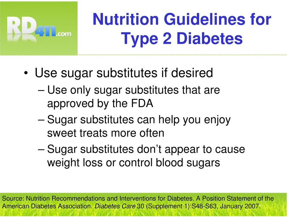 loss or control blood sugars Source: Nutrition Recommendations and Interventions for Diabetes.