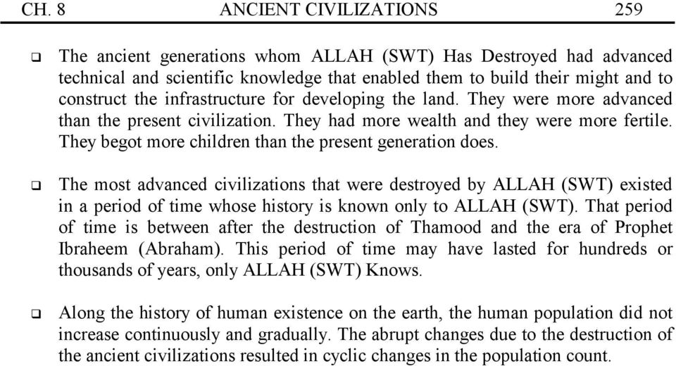 land. They were more advanced than the present civilization. They had more wealth and they were more fertile. They begot more children than the present generation does.