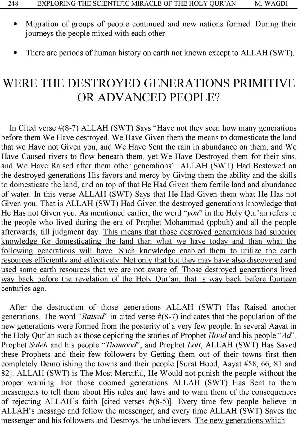 In Cited verse #(8-7) ALLAH (SWT) Says Have not they seen how many generations before them We Have destroyed, We Have Given them the means to domesticate the land that we Have not Given you, and We