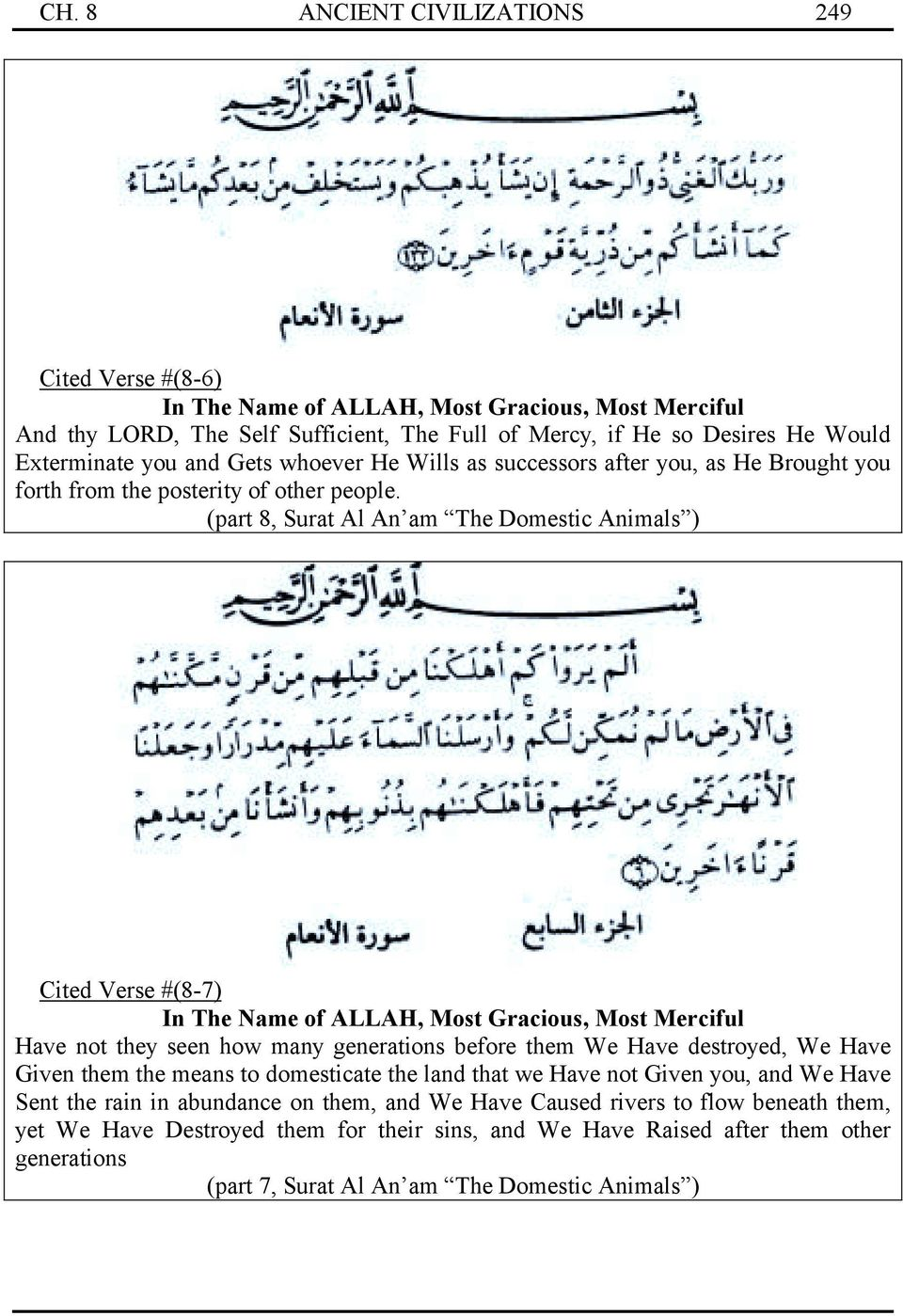 (part 8, Surat Al An am The Domestic Animals ) Cited Verse #(8-7) Have not they seen how many generations before them We Have destroyed, We Have Given them the means to