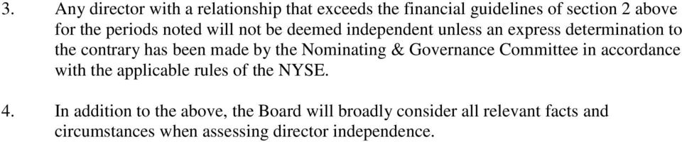 Nominating & Governance Committee in accordance with the applicable rules of the NYSE. 4.