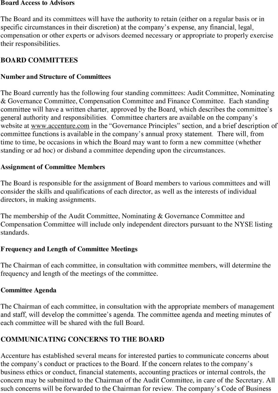 BOARD COMMITTEES Number and Structure of Committees The Board currently has the following four standing committees: Audit Committee, Nominating & Governance Committee, Compensation Committee and