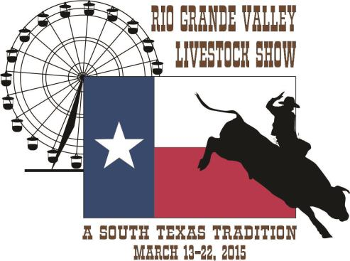 2015 SHOW DATES MARCH 13-22 TO: FROM: SUBJECT: County Agents, Agriculture Science Teachers, 4-H Club Managers Cameron, Hidalgo, Starr & Willacy Counties Dawn Roe, Assistant Manager General