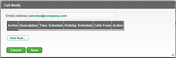 Call Notify Send an email with the caller's name and number to a specified email address when pre-defined criteria, such as phone number, time of day or day of week, are met. 1.