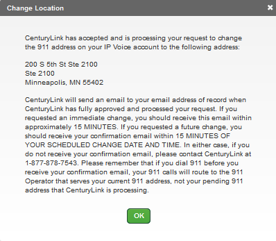 5. A conformation box appears listing the address you are going to be changing with 911. 6. If the location and information is correct, click the OK button. 7.
