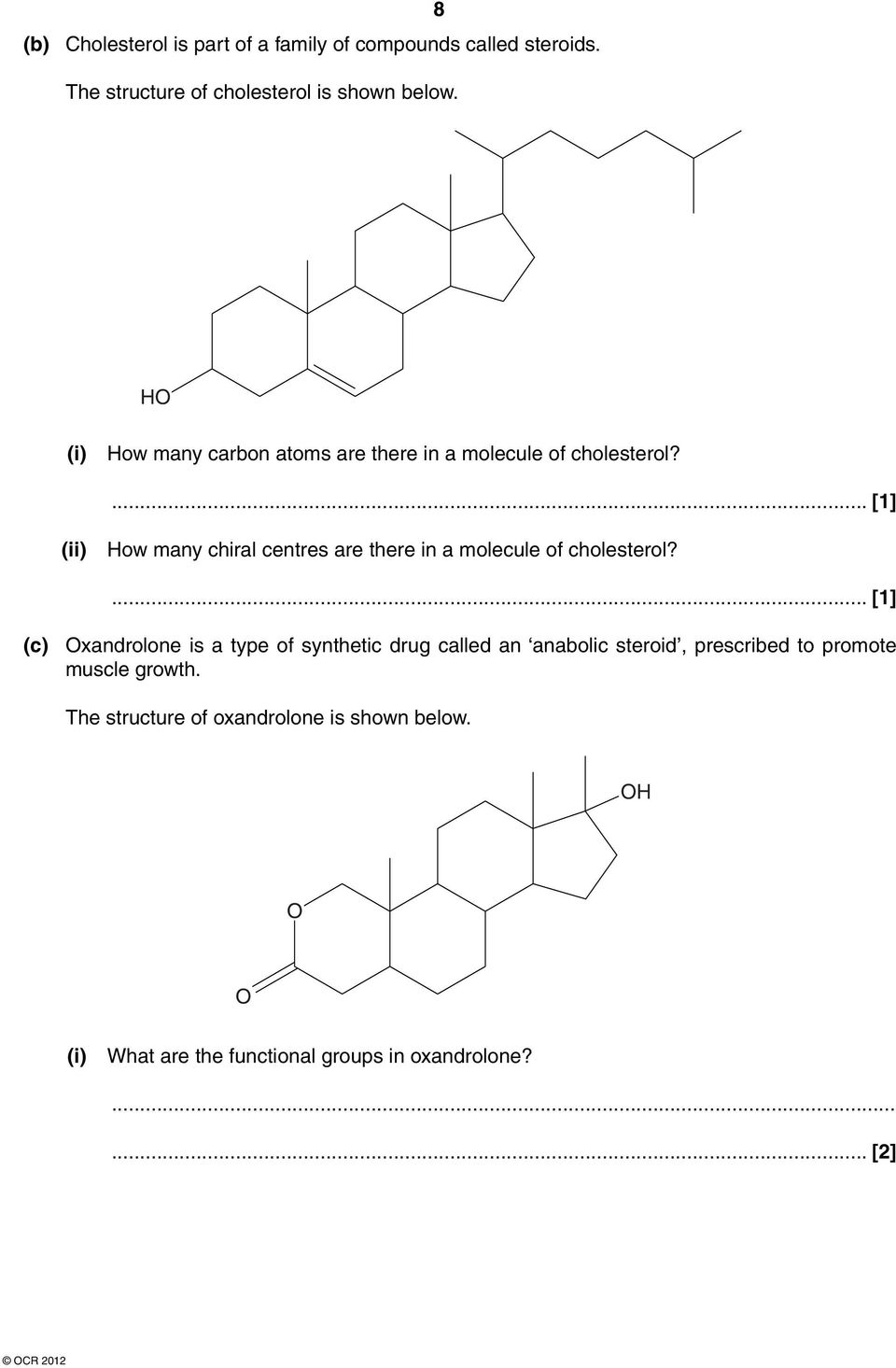 (ii) ow many chiral centres are there in a molecule of cholesterol?