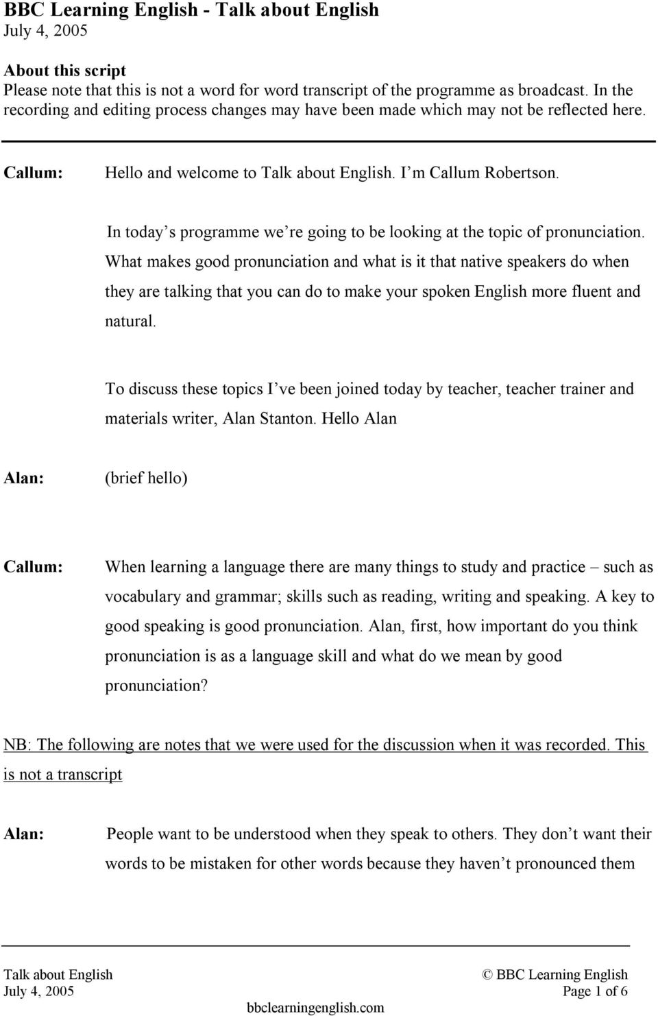 In today s programme we re going to be looking at the topic of pronunciation.