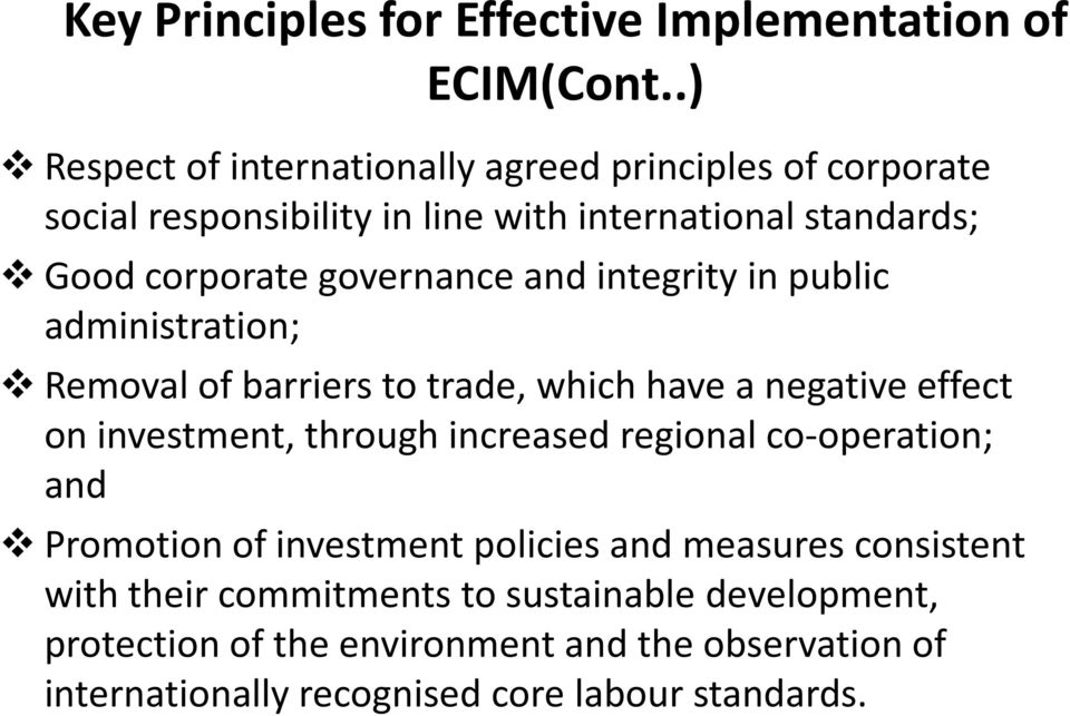 governance and integrity in public administration; Removal of barriers to trade, which have a negative effect on investment, through increased