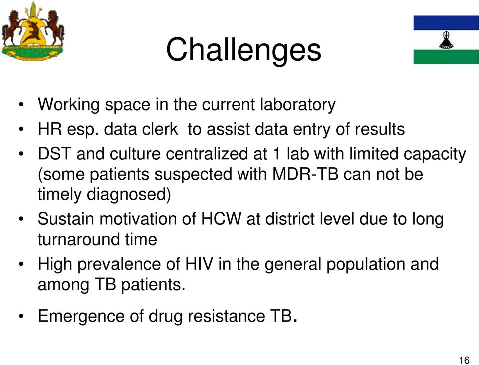 (some patients suspected with MDR-TB can not be timely diagnosed) Sustain motivation of HCW at