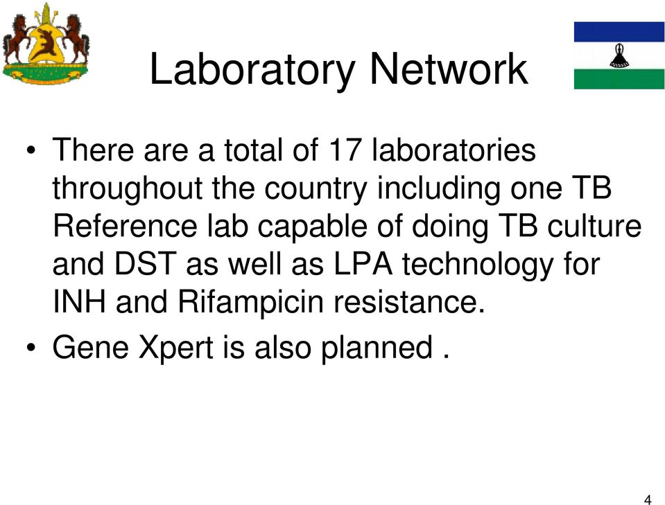 capable of doing TB culture and DST as well as LPA