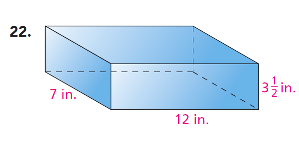 Investigation 4: Measuring Surface Area and Volume ACE #22 For exercises 20-23, find the volume and surface area of each rectangular prism. Volume = 7 in x 12 in x 3.