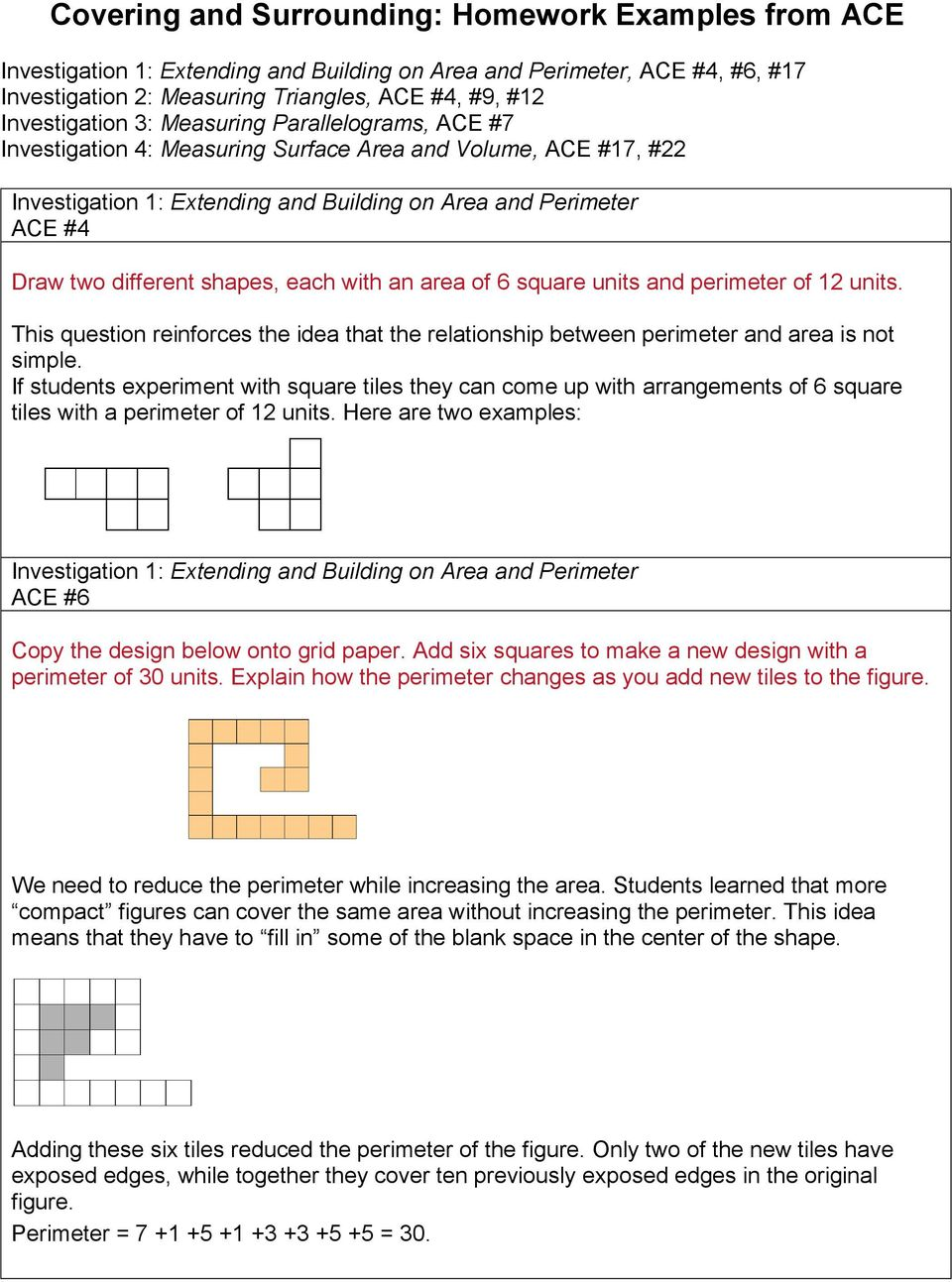 each with an area of 6 square units and perimeter of 12 units. This question reinforces the idea that the relationship between perimeter and area is not simple.