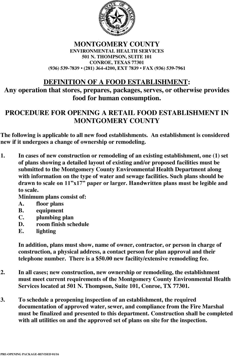 otherwise provides food for human consumption. PROCEDURE FOR OPENING A RETAIL FOOD ESTABLISHMENT IN MONTGOMERY COUNTY The following is applicable to all new food establishments.