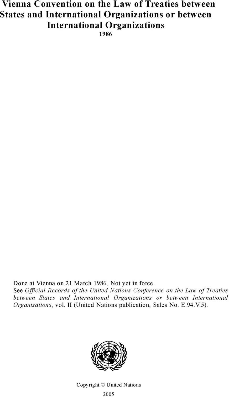 See Official Records of the United Nations Conference on the Law of Treaties between States and