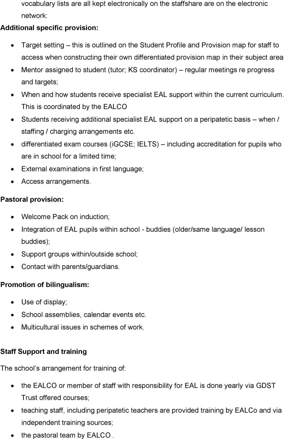 and how students receive specialist EAL support within the current curriculum.