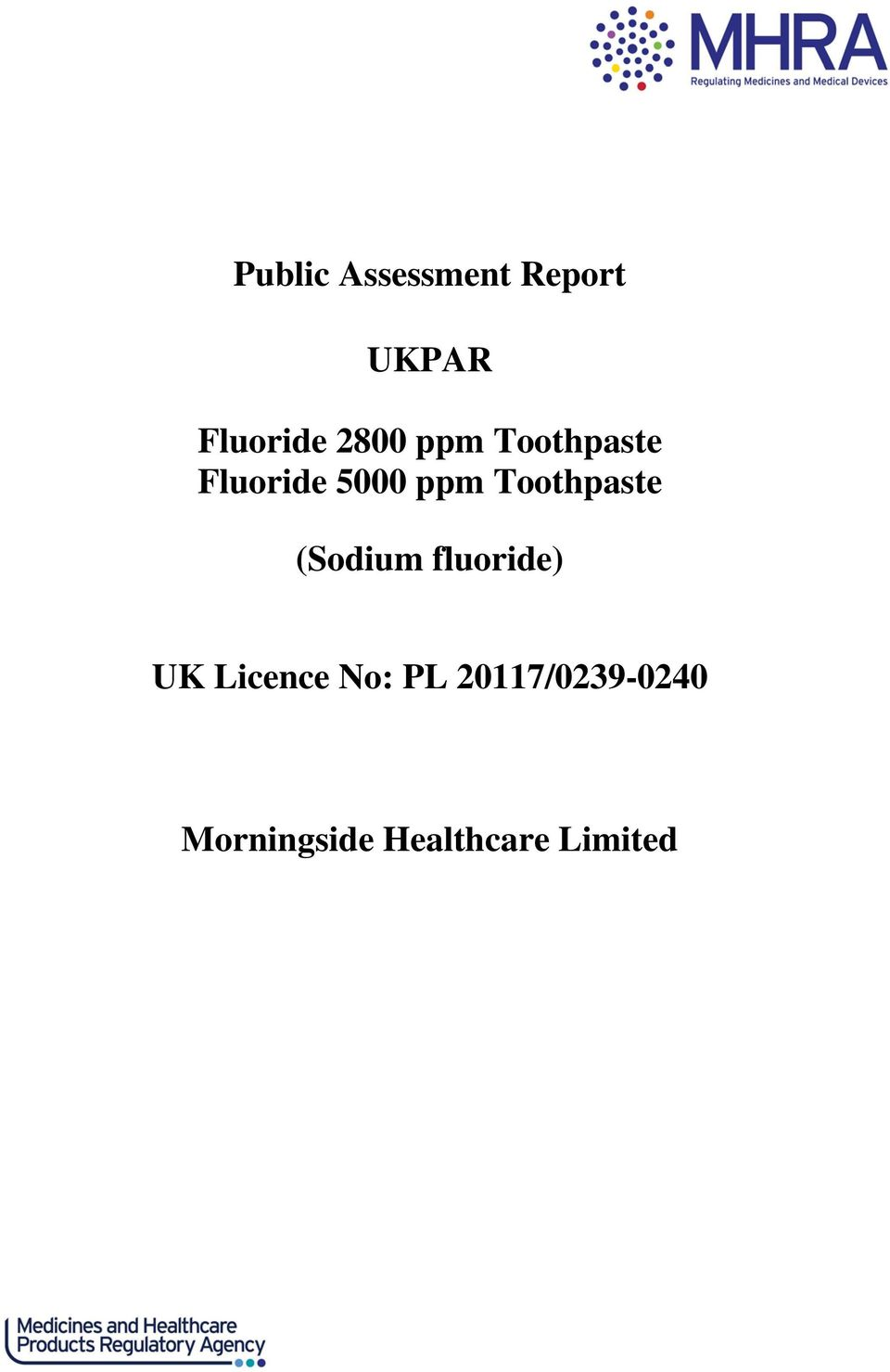 Toothpaste (Sodium fluoride) UK Licence No: