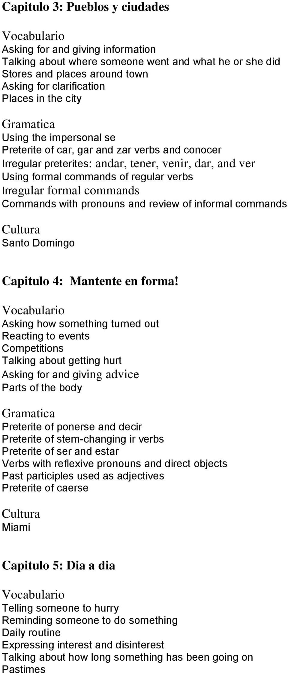 Commands with pronouns and review of informal commands Santo Domingo Capitulo 4: Mantente en forma!