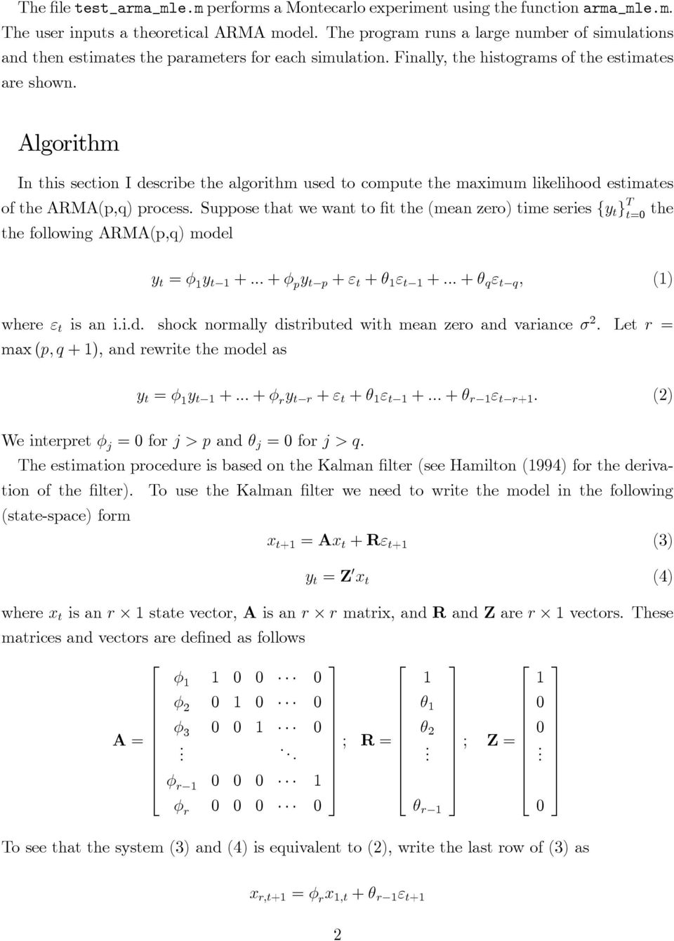 Algorithm In this section I describe the algorithm used to compute the maximum likelihood estimates of the ARMA(p,q) process.