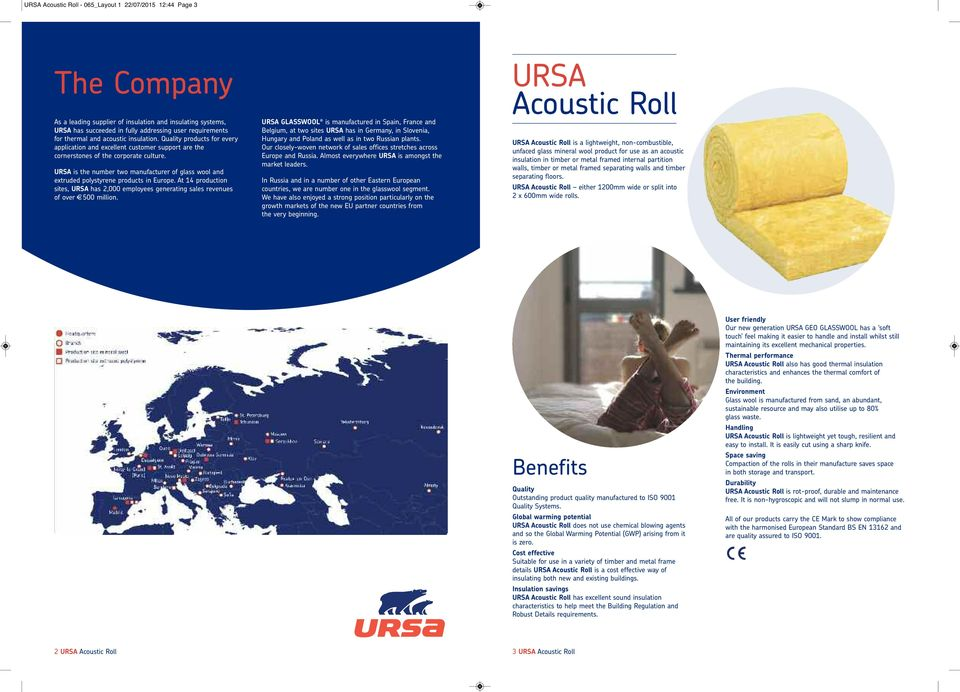URSA is the number two manufacturer of glass wool and extruded polystyrene products in Europe. At 14 production sites, URSA has 2,000 employees generating sales revenues of over 500 million.