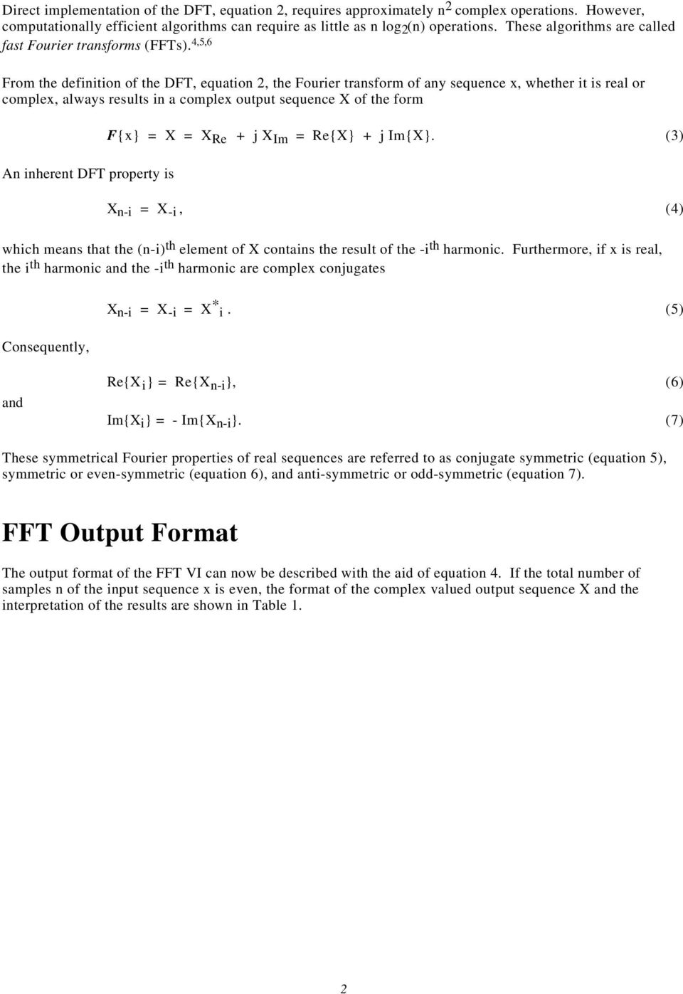 4,5,6 From the definition of the DFT, equation 2, the Fourier transform of any sequence x, whether it is real or complex, always results in a complex output sequence X of the form An inherent DFT
