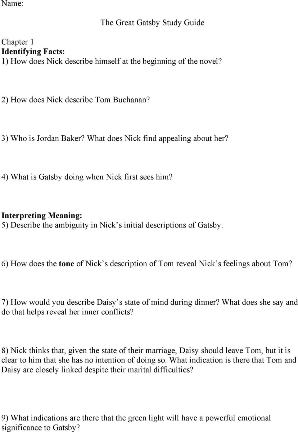 6) How does the tone of Nick s description of Tom reveal Nick s feelings about Tom? 7) How would you describe Daisy s state of mind during dinner?