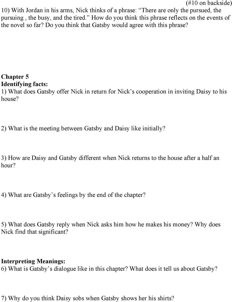 Chapter 5 Identifying facts: 1) What does Gatsby offer Nick in return for Nick s cooperation in inviting Daisy to his house? 2) What is the meeting between Gatsby and Daisy like initially?