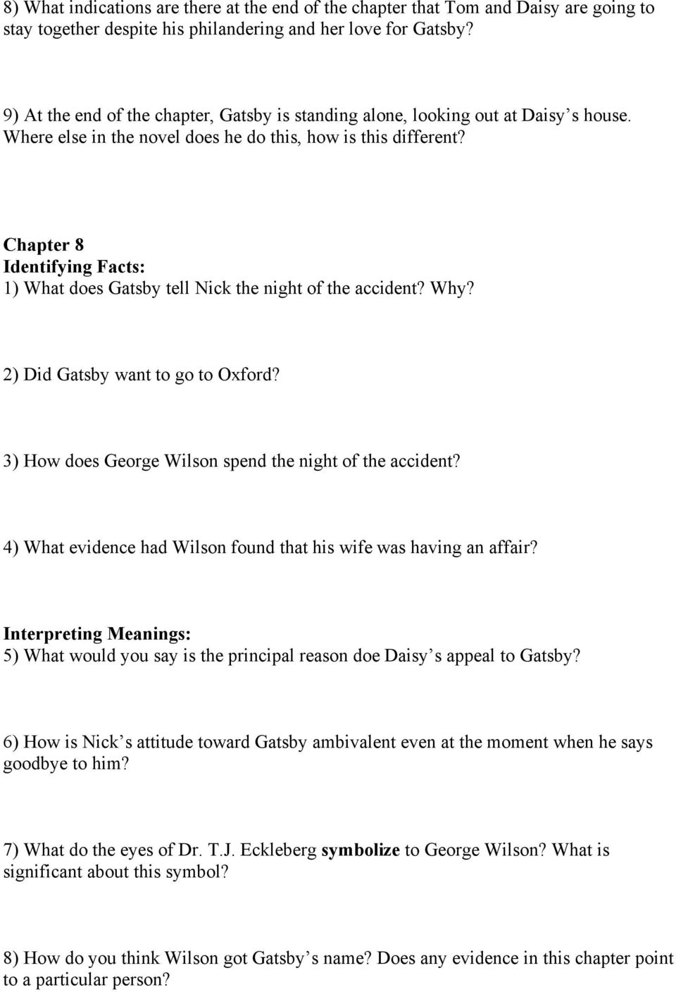 Chapter 8 1) What does Gatsby tell Nick the night of the accident? Why? 2) Did Gatsby want to go to Oxford? 3) How does George Wilson spend the night of the accident?