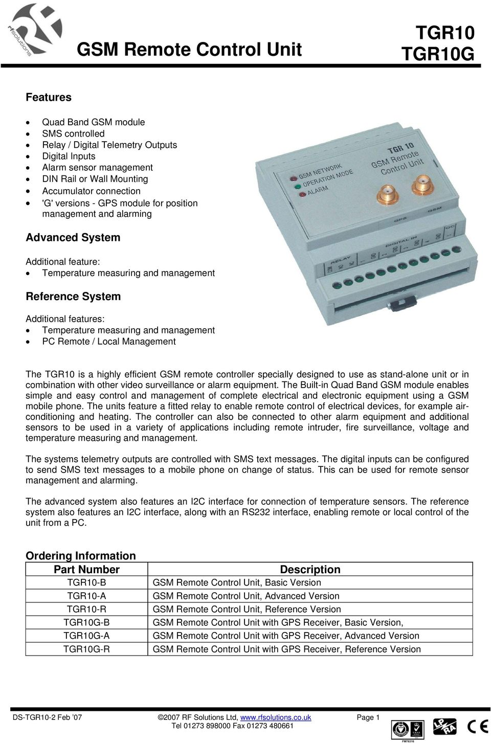 measuring and management PC Remote / Local Management The TGR10 is a highly efficient GSM remote controller specially designed to use as stand-alone unit or in combination with other video