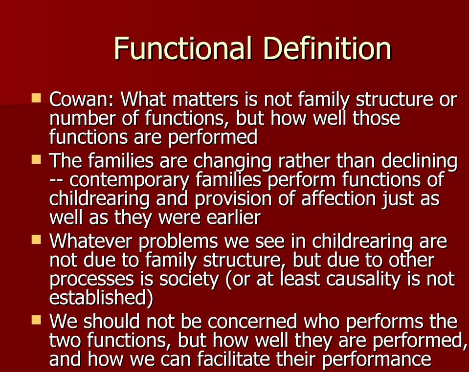 earlier Whatever problems we see in childrearing are not due to family structure, but due to other processes is society (or at least causality is
