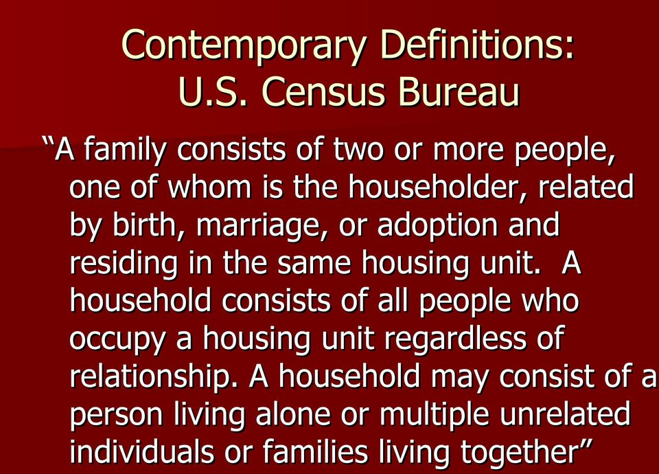 birth, marriage, or adoption and residing in the same housing unit.