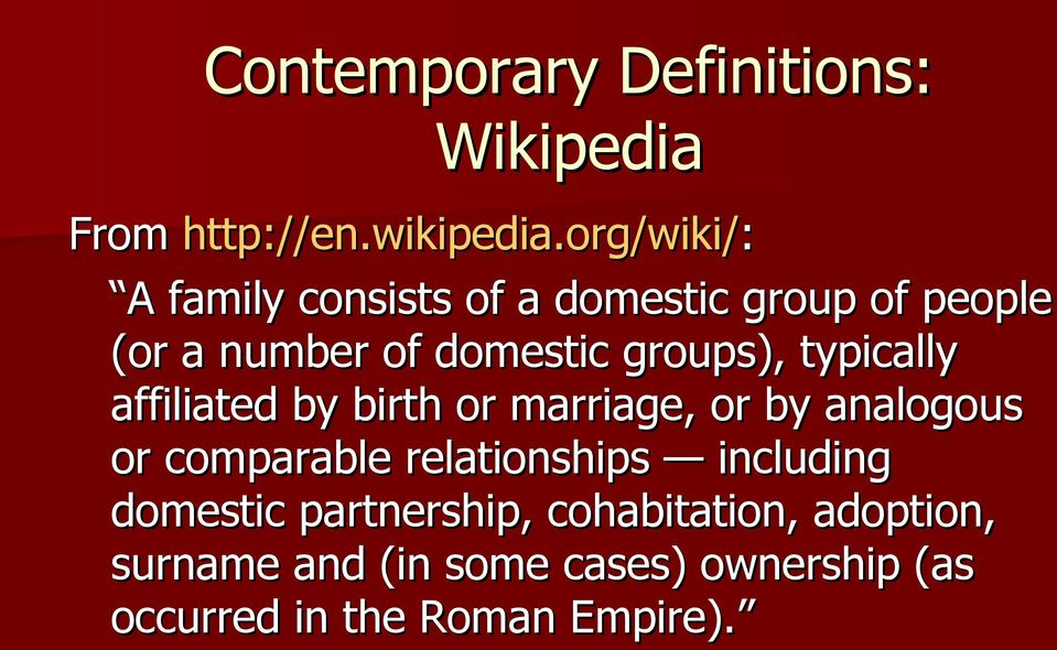 groups), typically affiliated by birth or marriage, or by analogous or comparable