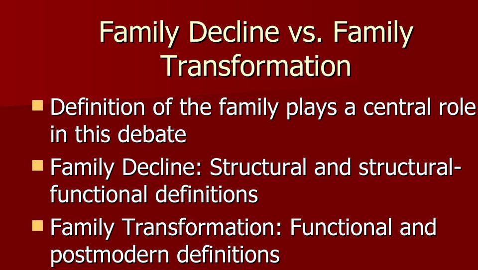 central role in this debate Family Decline: Structural