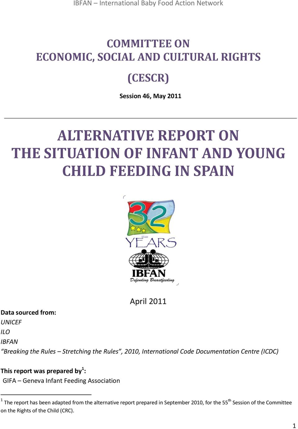 International Code Documentation Centre (ICDC) This report was prepared by 1 : GIFA Geneva Infant Feeding Association 1 The report