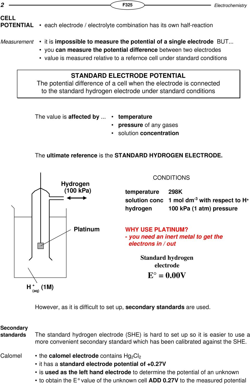 cell when the electrode is connected to the standard hydrogen electrode under standard conditions The value is affected by.