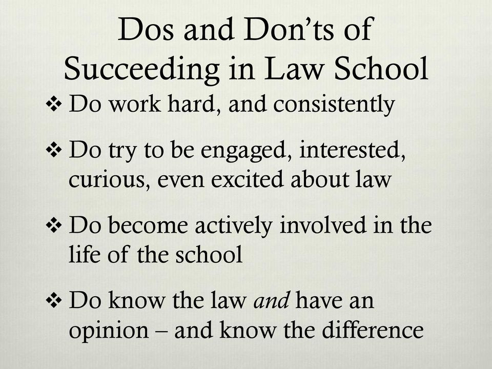 excited about law Do become actively involved in the life of