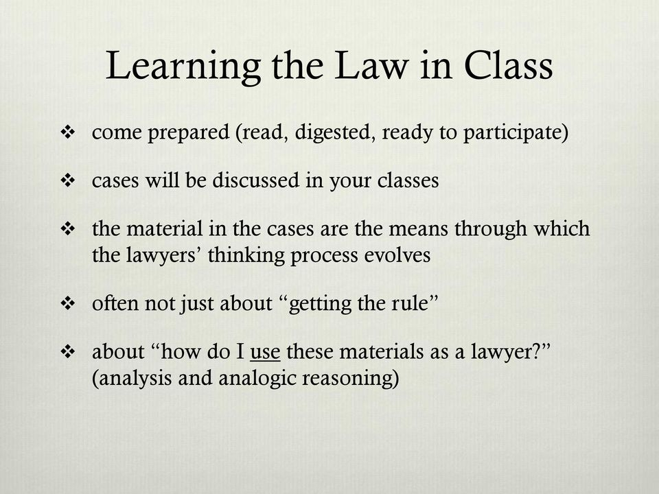 through which the lawyers thinking process evolves often not just about getting