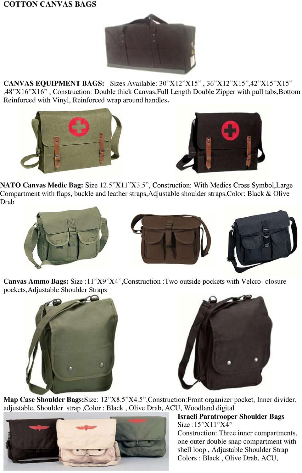 5, Construction: With Medics Cross Symbol,Large Compartment with flaps, buckle and leather straps,adjustable shoulder straps.