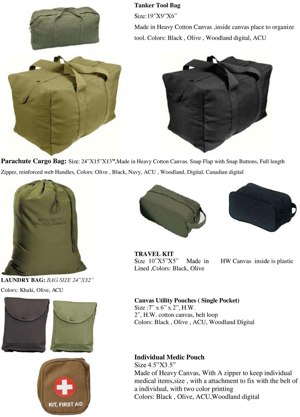 Snap Flap with Snap Buttons, Full length Zipper, reinforced web Handles, Colors: Olive, Black, Navy, ACU, Woodland, Digital, Canadian digital TRAVEL KIT Size 10 X5 X5 Made in Lined,Colors: Black,