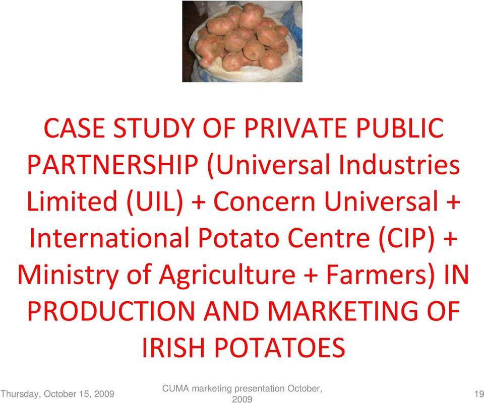 International Potato Centre (CIP) + Ministry of Agriculture