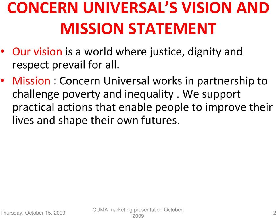 Mission: Concern Universal works in partnership to challenge poverty and