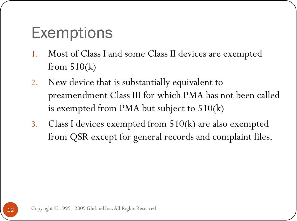 has not been called is exempted from PMA but subject to 510(k) 3.