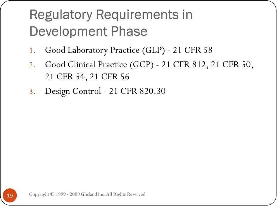 Good Clinical Practice (GCP) - 21 CFR 812, 21 CFR