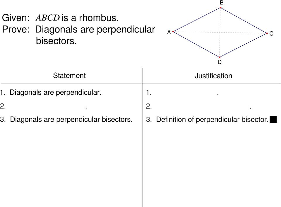 iagonals are bisectors. 2. rhombus is a parallelogram. 3.