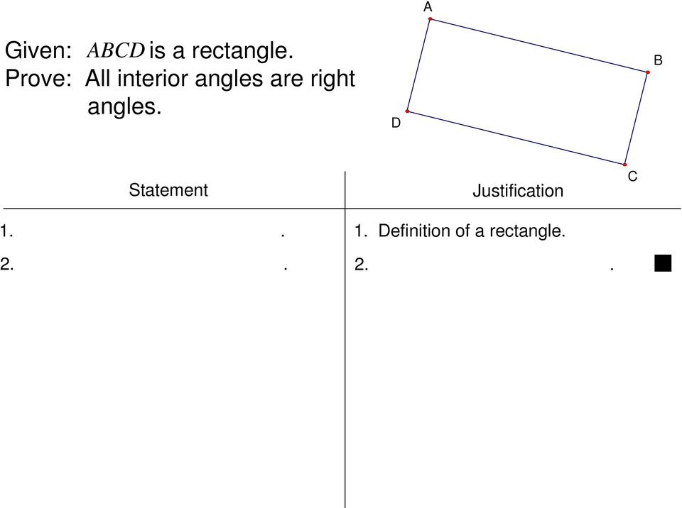 One interior angle is a right angle. 1.