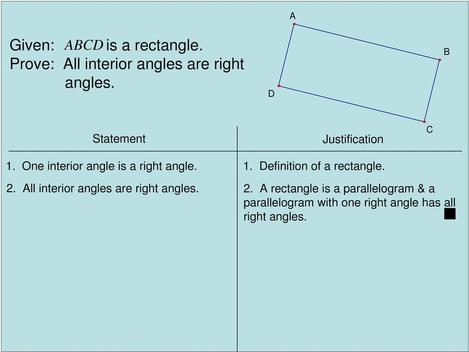 efinition of a rectangle. 2. ll interior angles are right angles.