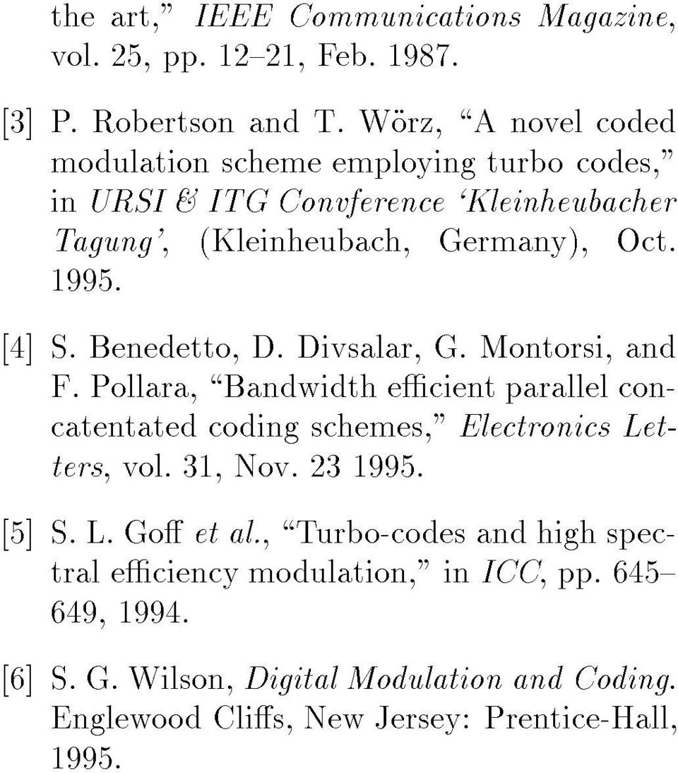 "[4] S. Benedetto, D. Divsalar, G. Montorsi, and F. Pollara, \Bandwidth ecient parallel concatentated coding schemes,"" Electronics Letters, vol."