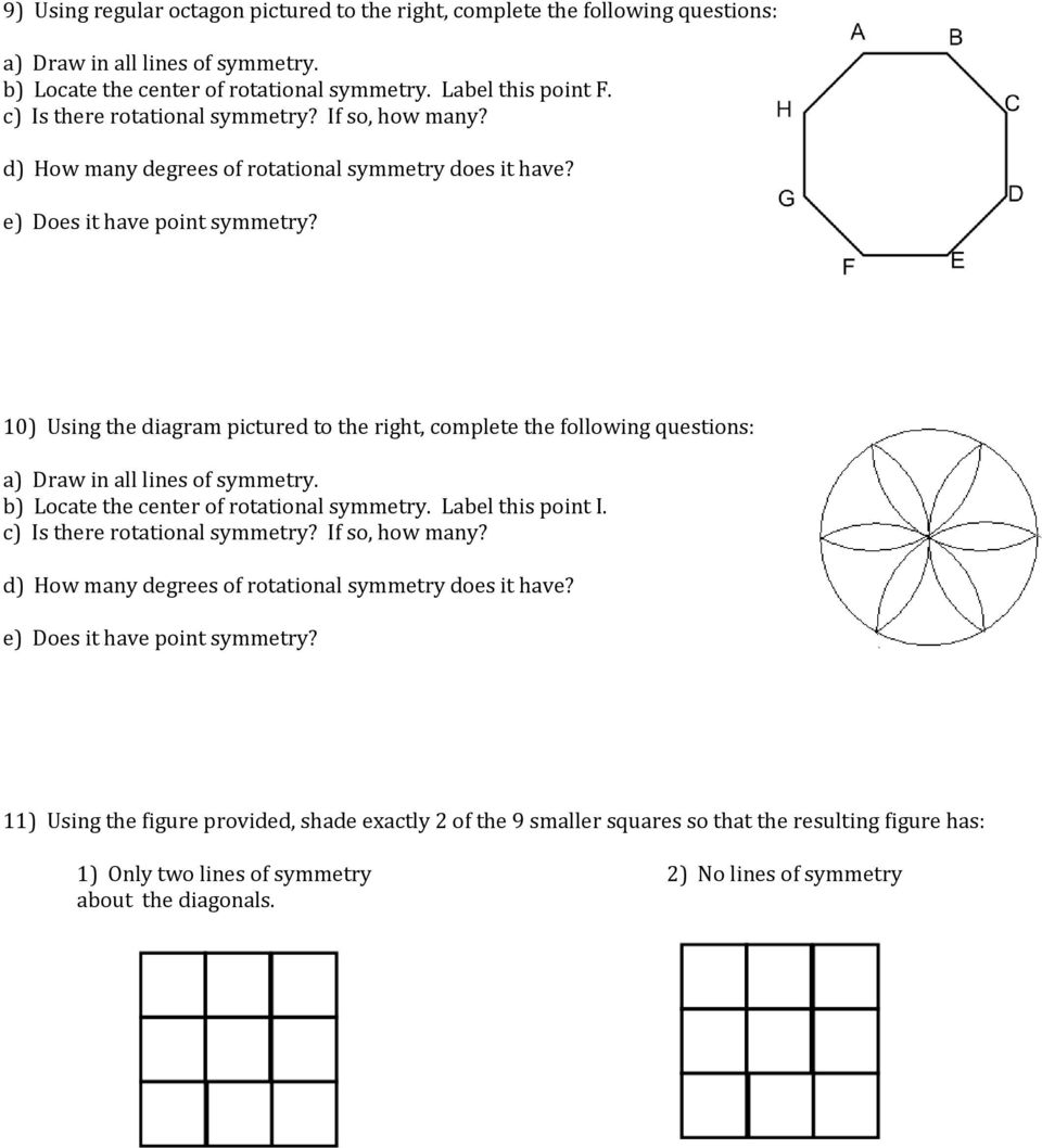 10) Using the diagram pictured to the right, complete the following questions: a) Draw in all lines of symmetry. b) Locate the center of rotational symmetry. Label this point I.